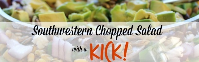 Southwestern Chopped Salad with a Kick!