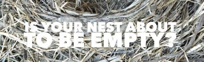 Is Your Nest About to Be Empty?
