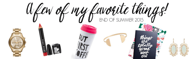A Few of My Favorite Things | End of Summer