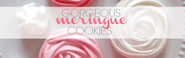Gorgeous Meringue Cookies (that are totally delish, too)