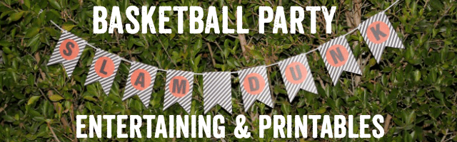 Basketball Party Entertaining and Printables
