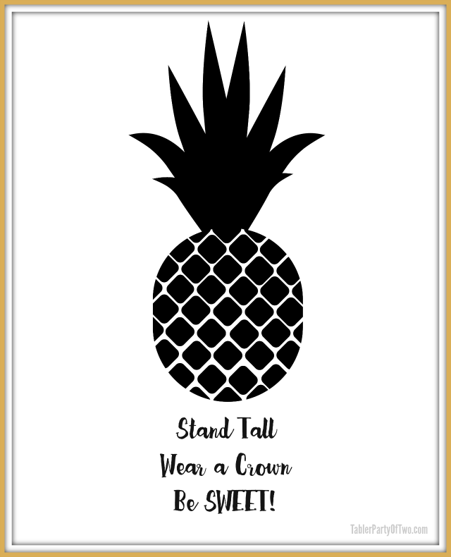 I love this cute and FREE Pineapple Printable Artwork! Remember... Stand tall, wear a crown and be SWEET!