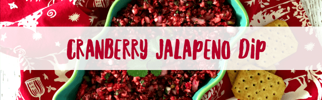 Cranberry Jalapeno Dip for the Holidays!