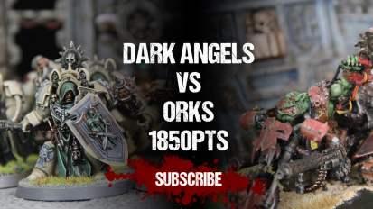Warhammer 40,000 Battle Report: Dark Angels vs Orks 1850pts