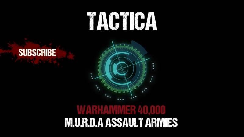 Tactica: Warhammer 40,000 M.U.R.D.A Assault Armies
