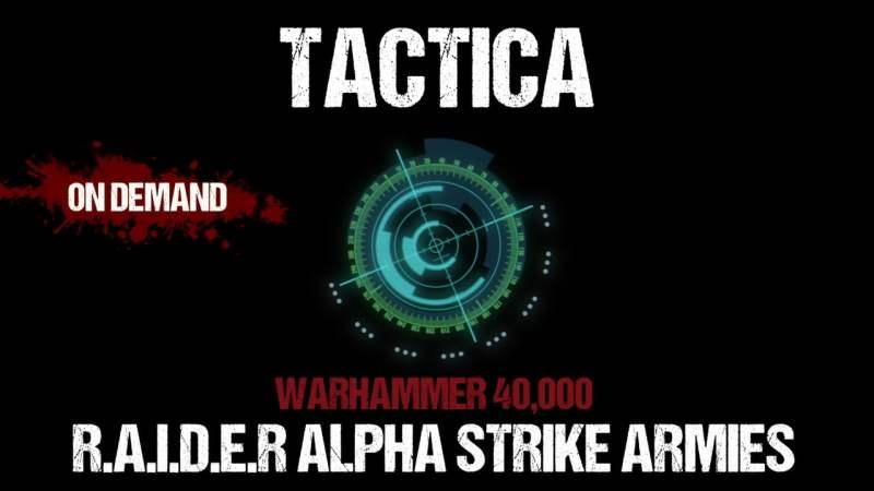 Tactica: Warhammer 40,000 R.A.I.D.E.R Alpha Strike Armies