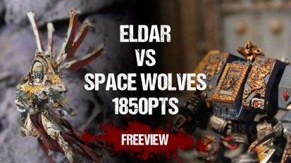 Warhammer 40,000 Battle Report: Eldar vs Space Wolves 1850pts
