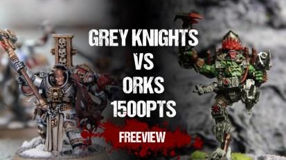 Warhammer 40,000 Battle Report: Grey Knights vs Orks 1500pts