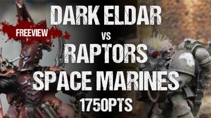 SN Battle Reports Collaboration Report: Dark Eldar vs Raptors Space Marines 1750pts