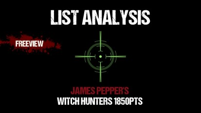 List Analysis: James Pepper's Witch Hunters 1850pts (With Joe Pointing)