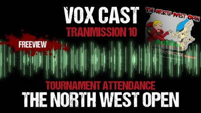 Vox Cast Transmission 10: The North West Open