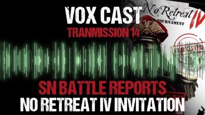 Vox Cast Transmission 14: No Retreat IV Tournament Invitation