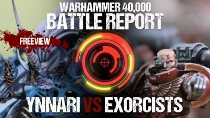 Warhammer 40,000 Battle Report: Ynnari vs Exorcists 1500pts