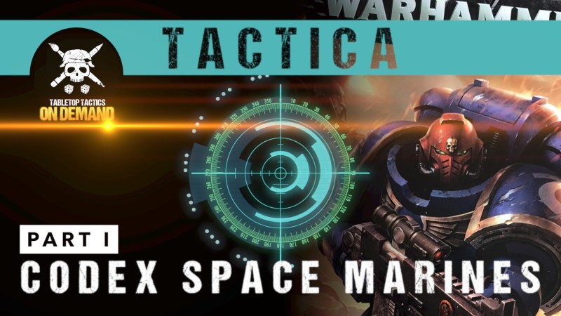 Tactica: Warhammer 40,000 8th Edition Codex Space Marines Part I