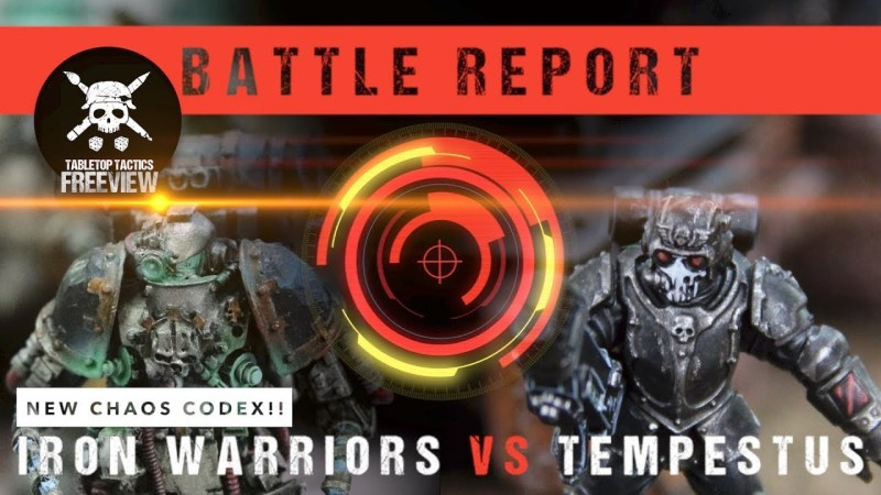 Warhammer 40,000 8th Ed Battle Report: *NEW* Iron Warriors vs Militarum Tempestus 2000pts