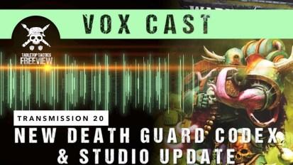 Vox Cast Transmission 20: New Death Guard Codex and Studio Update!
