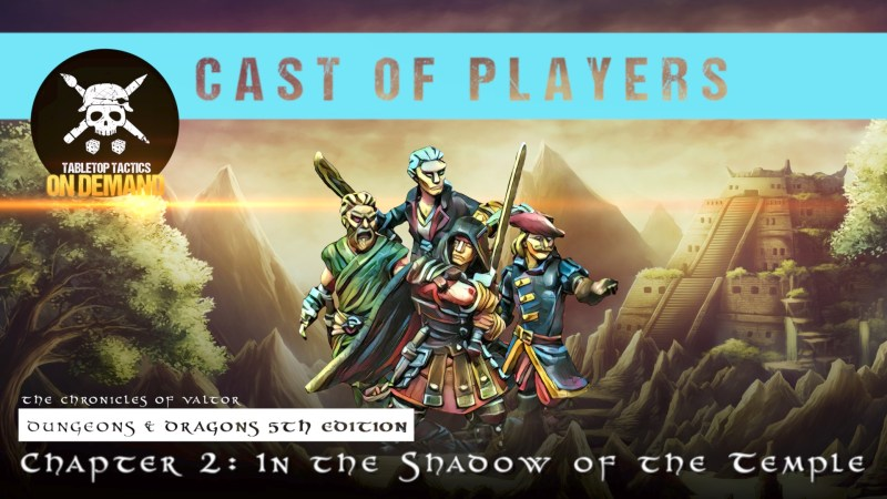 Dungeons & Dragons Cast of Players: The Chronicles of Valtor Chapter 2 - In The Shadow Of The Temple