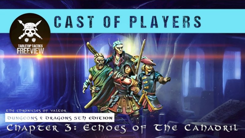Dungeons & Dragons Cast of Players: The Chronicles of Valtor Chapter 3 - Echoes of the Cahadril