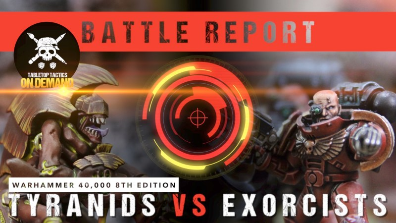 Warhammer 40,000 8th Edition Battle Report: Tyranids vs Exorcists 2000pts