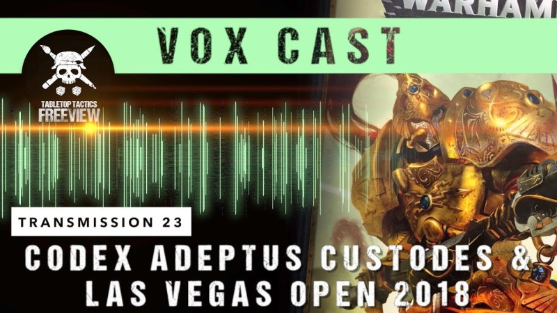 Vox Cast Transmission 23: Codex Adeptus Custodes Preview & Las Vegas Open 2018