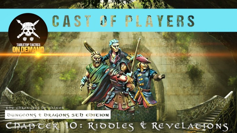 Dungeons & Dragons Cast of Players: Chapter 10 - Riddles & Revelations