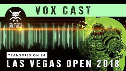 Vox Cast Transmission 24: Las Vegas Open 2018 Tournament Report