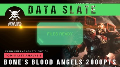 Warhammer 40,000 Data Slate: Tom's List Analysis – Bone's Blood Angels 2000pts