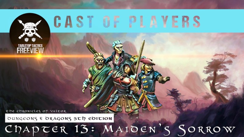 Dungeons & Dragons Cast of Players: Chapter 13 - Maiden's Sorrow