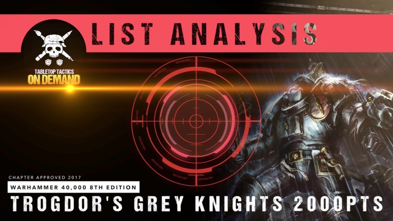 Warhammer 40,000 8th Edition List Analysis: Trogdor's Grey Knights 2000pts