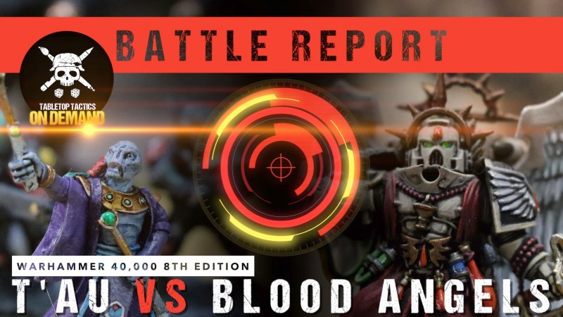 Warhammer 40,000 8th Edition Battle Report: T'au vs Blood Angels 2000pts