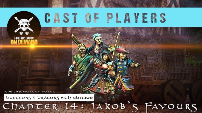Dungeons & Dragons Cast of Players: Chapter 14 - Jakob's Favours