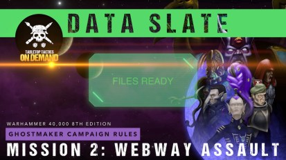 Ghostmaker Data Slate: Mission 2 – Webway Assault