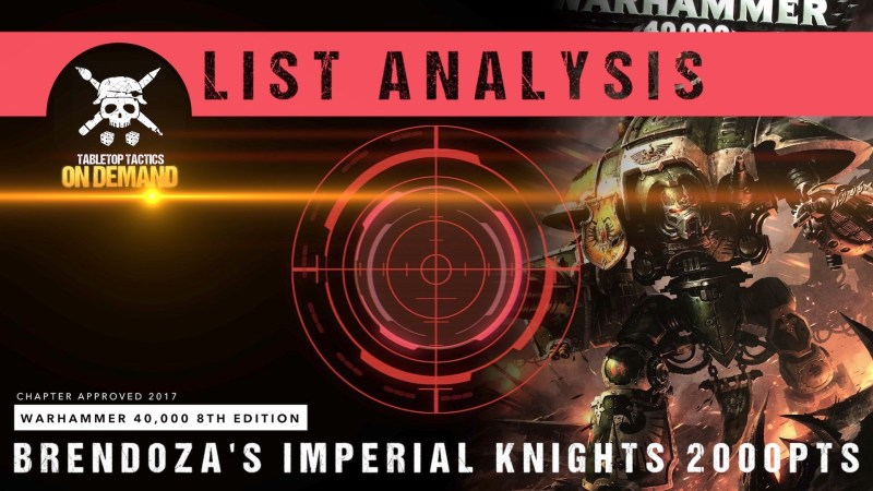 Warhammer 40,000 List Analysis: Brendoza's Imperial Knights 2000pts