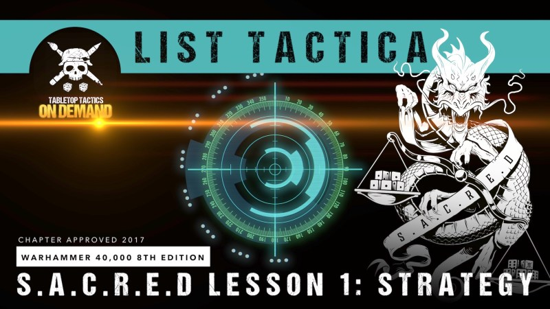 Warhammer 40,000 List Tactica: S.A.C.R.E.D. Lesson 1 - Strategy