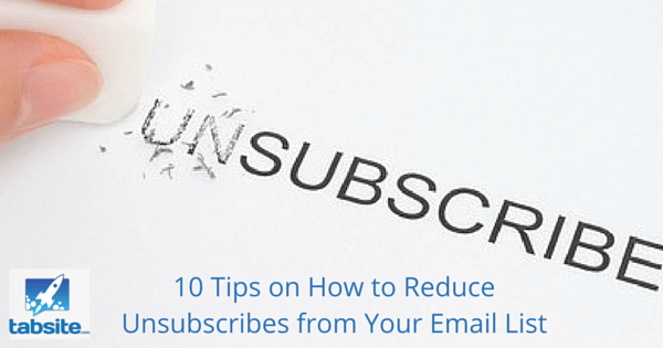 10 Tips on How to Reduce Unsubscribes