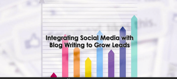How to Integrate Social Media with Blog Writing to Grow Leads - 315