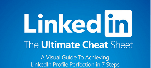 The Ultimate LinkedIn Cheat Sheet [Infographic]