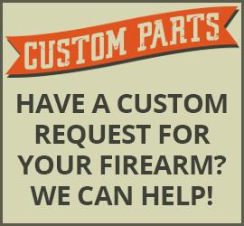 Custom Firearm Parts