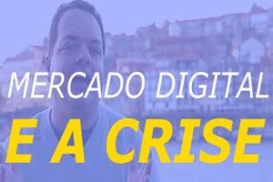 Crescimento do mercado digital mesmo em época de crise!