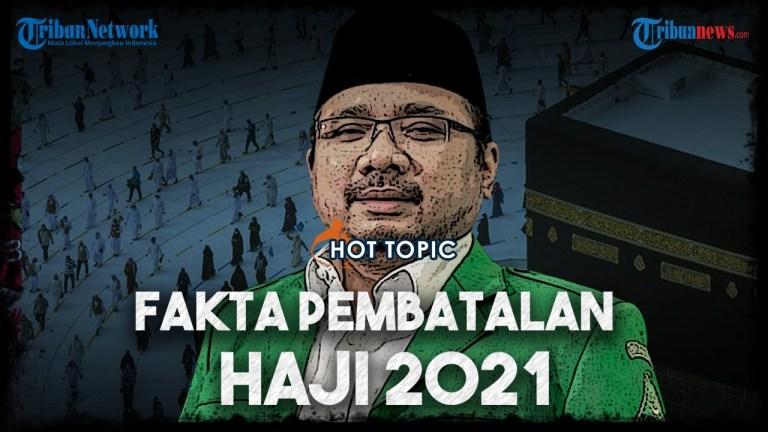 Fakta Pembatalan Haji 2021