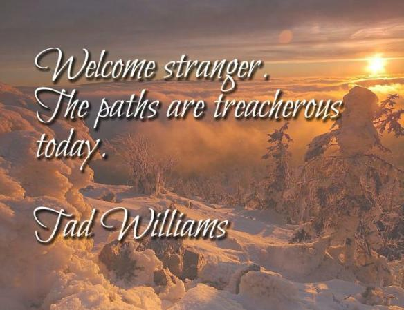 Treacherous Paths Quote by Tad Williams
