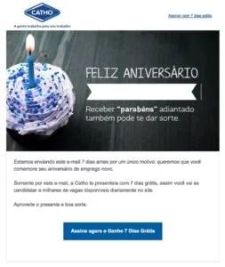 E-mail marketing de aniversário da Catho: enviado 7 dias antes do meu aniversário