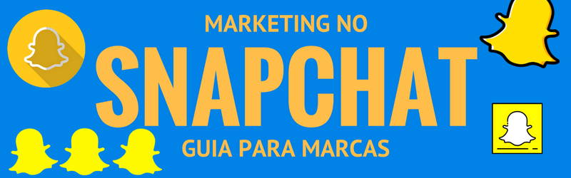 Marketing no Snapchat: um guia para marcas