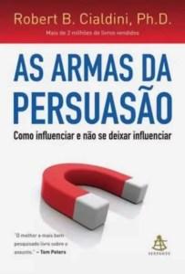 """Capa do livro """"As armas da persuasão"""", de Robert B. Cialdini"""