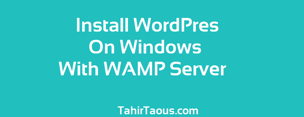 How To Install WordPress Locally On Windows 7 PC With WAMP Server