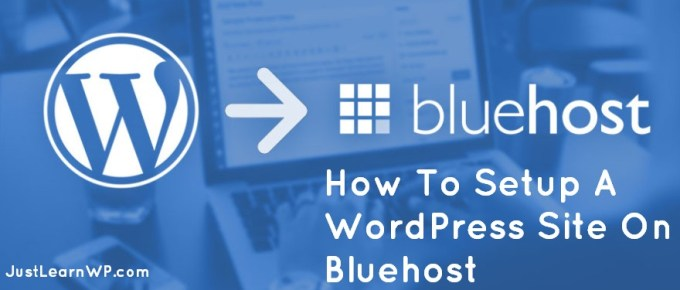 Tutorials - How To Setup A WordPress Site On Bluehost