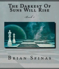 A brave departure from the norm. Review of the Darkest of Suns Will Rise by Brian Sfinas.