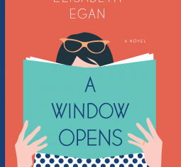 Literary Fiction Review – A Window Opens by Elisabeth Egan