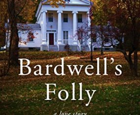 A great book: Bardwell's Folly by Sandra Hutchison