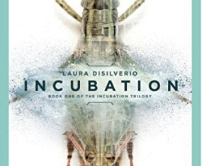 The Incubation Trilogy by Laura DiSilverio
